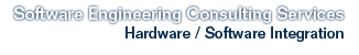 Software Engineering Consulting Services Hardware / Software Integration